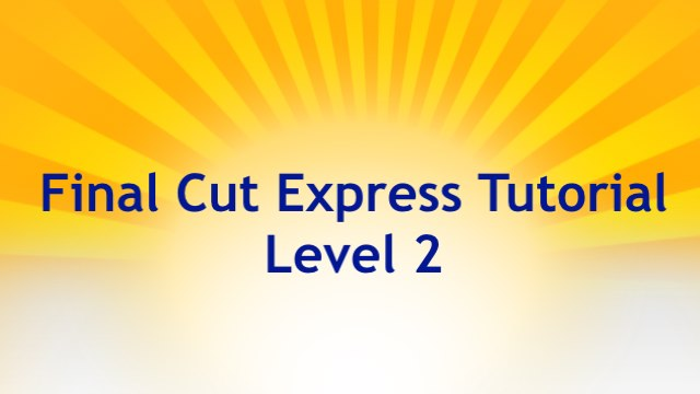 Final Cut Express Tutorial Level 2 Promo