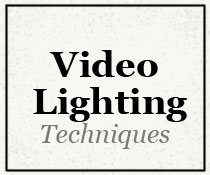 Video Lighting Techniques